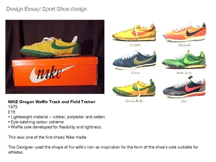 Design Essay/ Sport Shoe design NIKE Oregon Waffle Track and Field Trainer 1973 £
