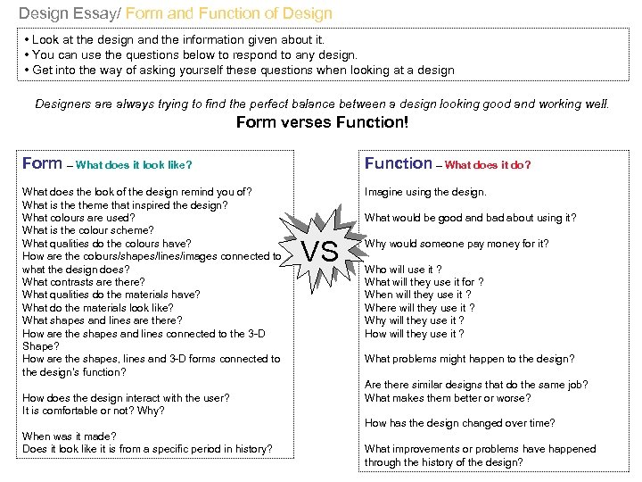 Design Essay/ Form and Function of Design • Look at the design and the