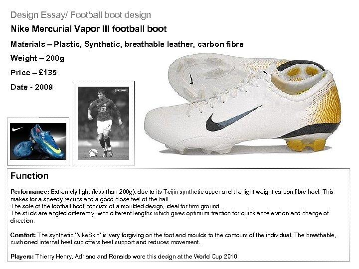 Design Essay/ Football boot design Nike Mercurial Vapor III football boot Materials – Plastic,