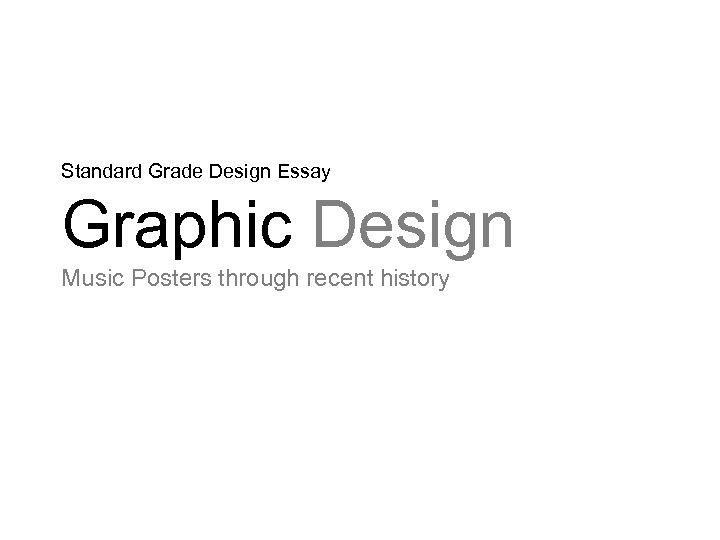 Standard Grade Design Essay Graphic Design Music Posters through recent history