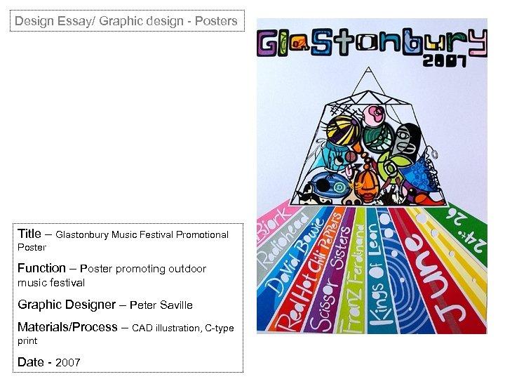 Design Essay/ Graphic design - Posters Title – Glastonbury Music Festival Promotional Poster Function