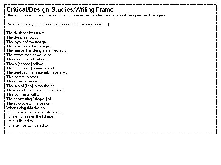 Critical/Design Studies/Writing Frame Start or include some of the words and phrases below when