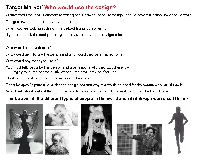 Target Market/ Who would use the design? Writing about designs is different to writing
