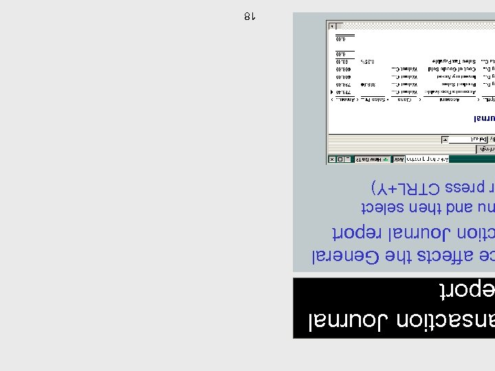 nsaction Journal port e affects the General tion Journal report u and then select