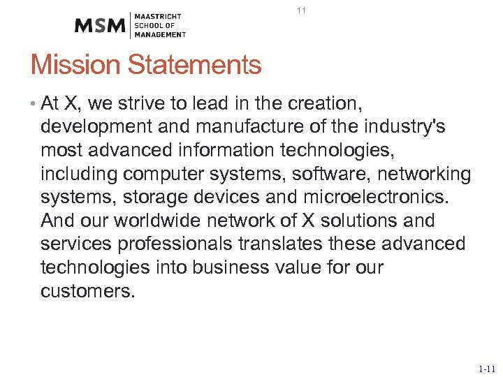 11 Mission Statements • At X, we strive to lead in the creation, development