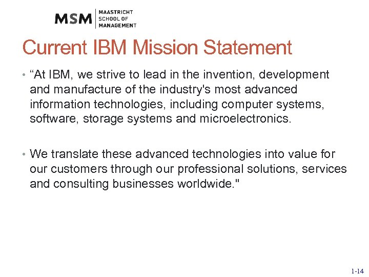 """Current IBM Mission Statement • """"At IBM, we strive to lead in the invention,"""