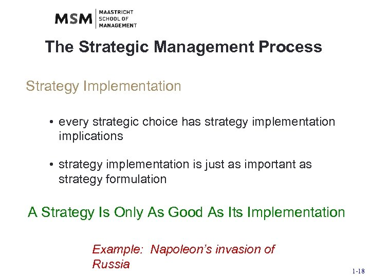 The Strategic Management Process Strategy Implementation • every strategic choice has strategy implementation implications