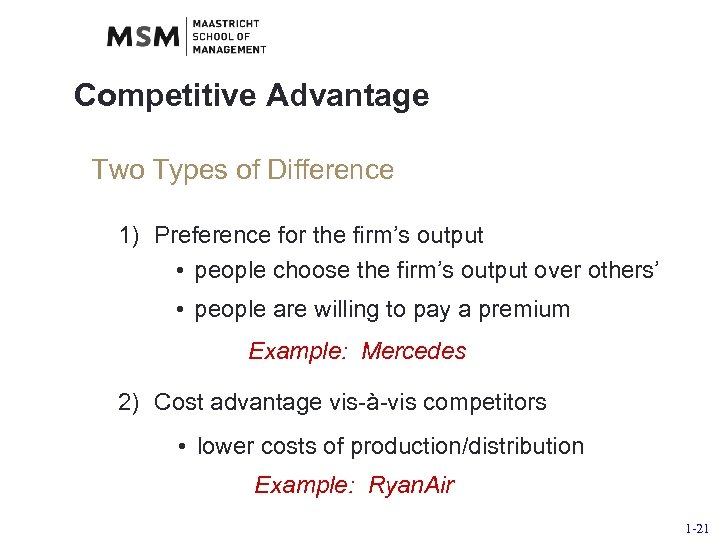 Competitive Advantage Two Types of Difference 1) Preference for the firm's output • people