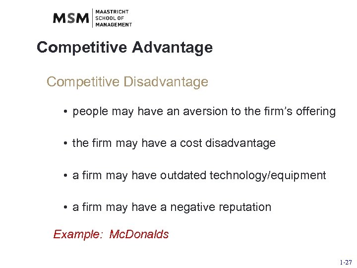 Competitive Advantage Competitive Disadvantage • people may have an aversion to the firm's offering