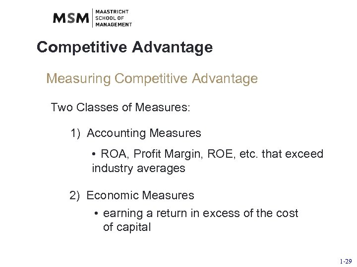 Competitive Advantage Measuring Competitive Advantage Two Classes of Measures: 1) Accounting Measures • ROA,