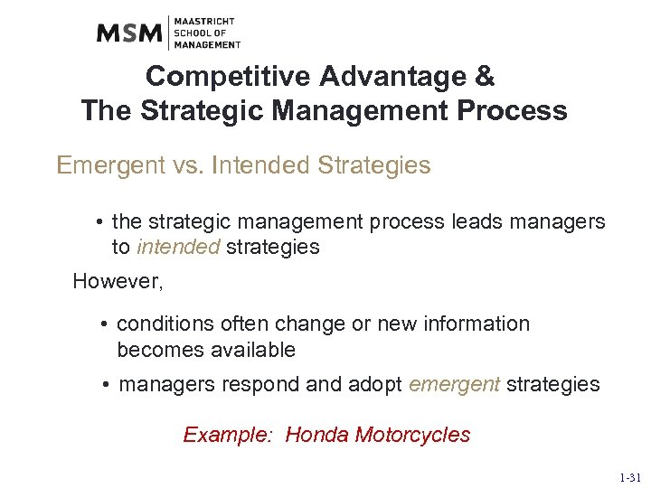 Competitive Advantage & The Strategic Management Process Emergent vs. Intended Strategies • the strategic