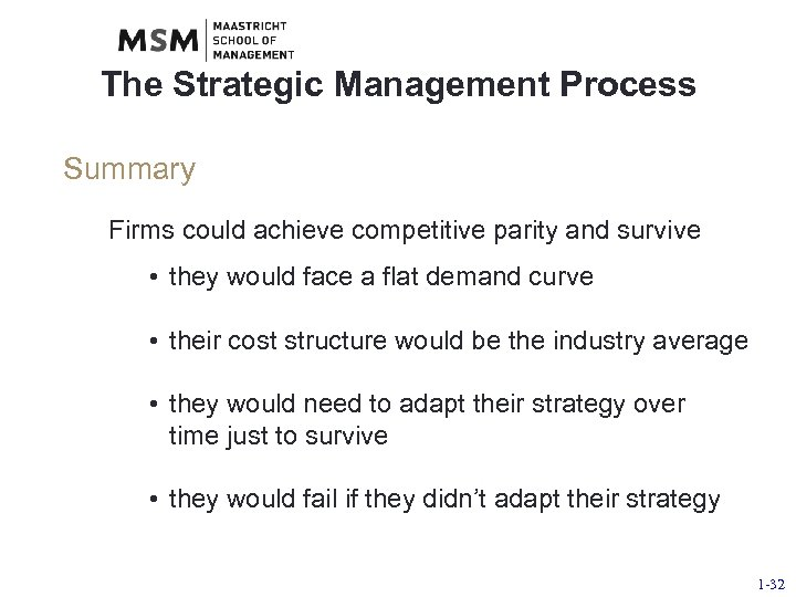 The Strategic Management Process Summary Firms could achieve competitive parity and survive • they