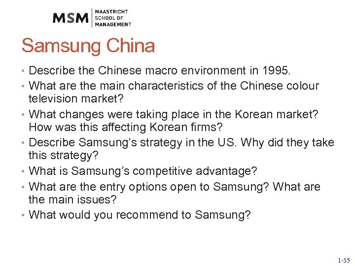 Samsung China • Describe the Chinese macro environment in 1995. • What are the