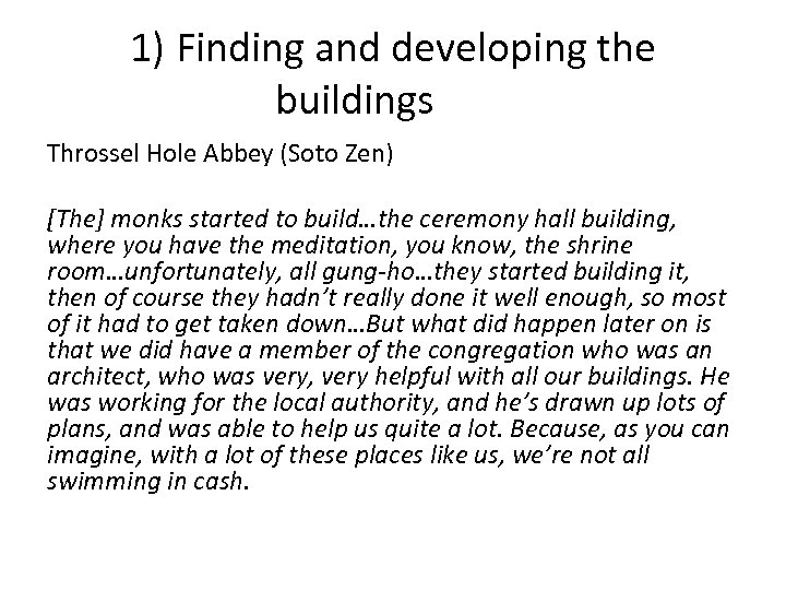 1) Finding and developing the buildings Throssel Hole Abbey (Soto Zen) [The] monks started