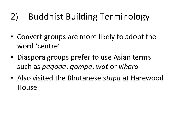 2) Buddhist Building Terminology • Convert groups are more likely to adopt the word