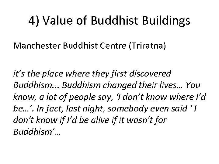 4) Value of Buddhist Buildings Manchester Buddhist Centre (Triratna) it's the place where they