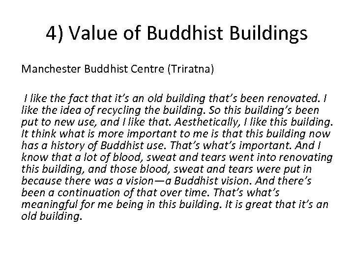 4) Value of Buddhist Buildings Manchester Buddhist Centre (Triratna) I like the fact that