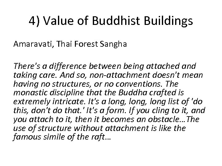 4) Value of Buddhist Buildings Amaravati, Thai Forest Sangha There's a difference between being