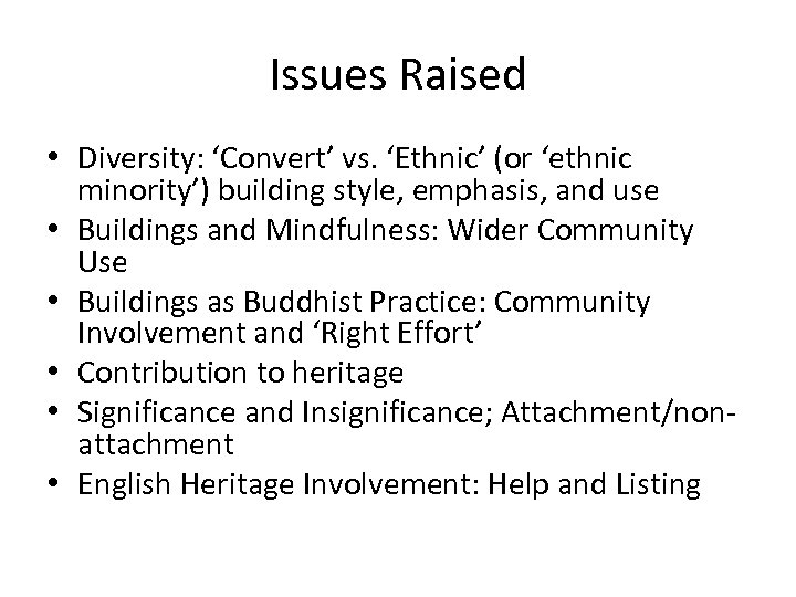 Issues Raised • Diversity: 'Convert' vs. 'Ethnic' (or 'ethnic minority') building style, emphasis, and