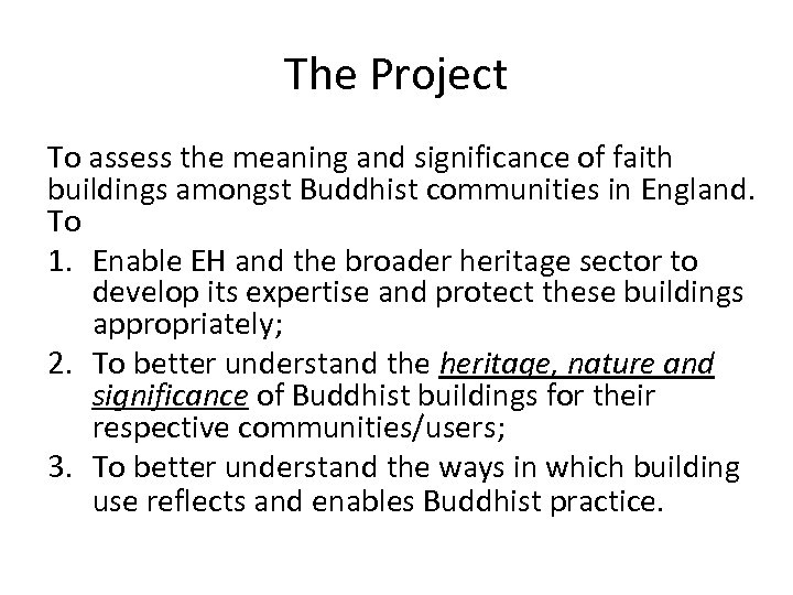 The Project To assess the meaning and significance of faith buildings amongst Buddhist communities