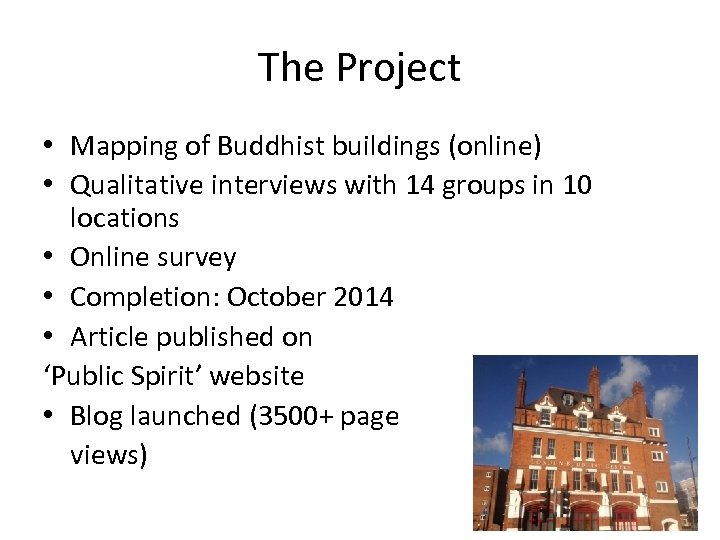 The Project • Mapping of Buddhist buildings (online) • Qualitative interviews with 14 groups