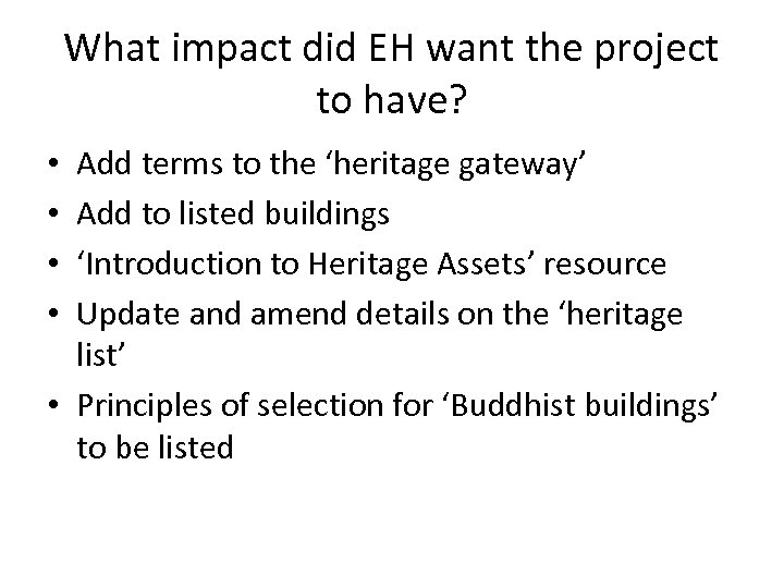 What impact did EH want the project to have? Add terms to the 'heritage