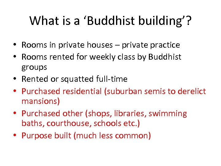 What is a 'Buddhist building'? • Rooms in private houses – private practice •