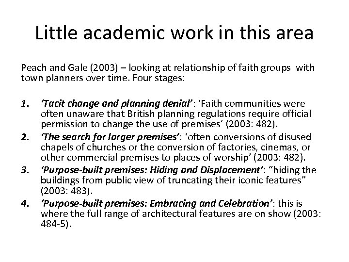 Little academic work in this area Peach and Gale (2003) – looking at relationship