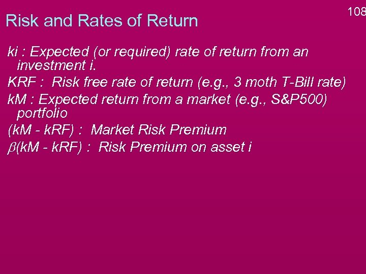 Risk and Rates of Return 108 ki : Expected (or required) rate of return