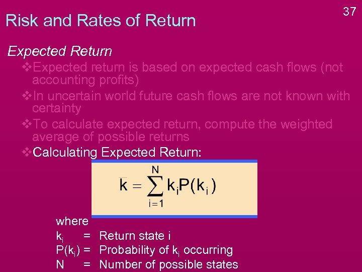 Risk and Rates of Return 37 Expected Return v. Expected return is based on
