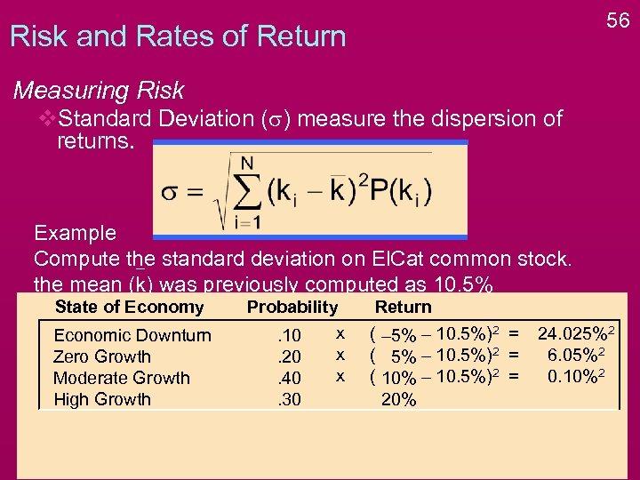 56 Risk and Rates of Return Measuring Risk v. Standard Deviation (s) measure the