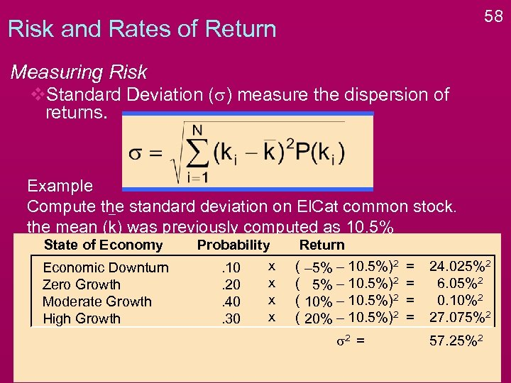 58 Risk and Rates of Return Measuring Risk v. Standard Deviation (s) measure the