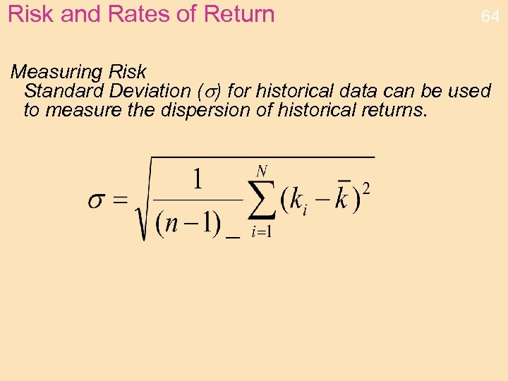 Risk and Rates of Return 64 Measuring Risk Standard Deviation (s) for historical data