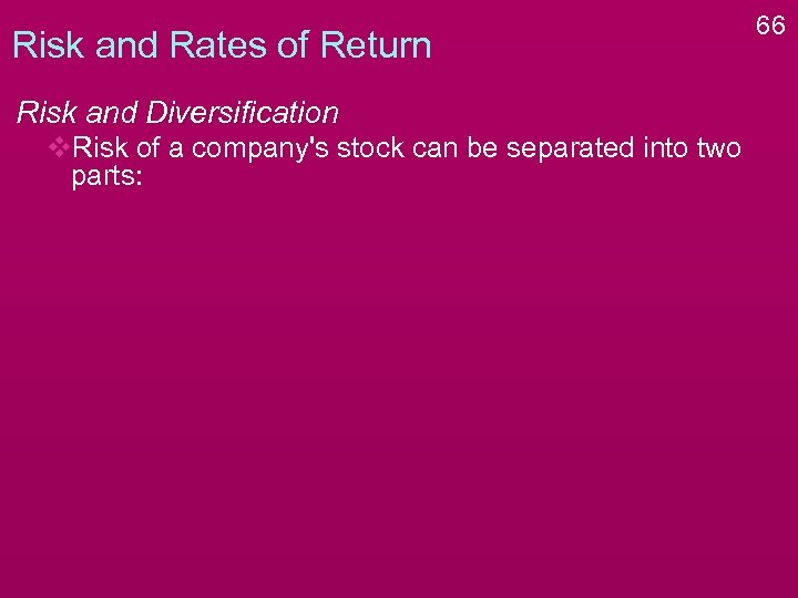 Risk and Rates of Return Risk and Diversification v. Risk of a company's stock