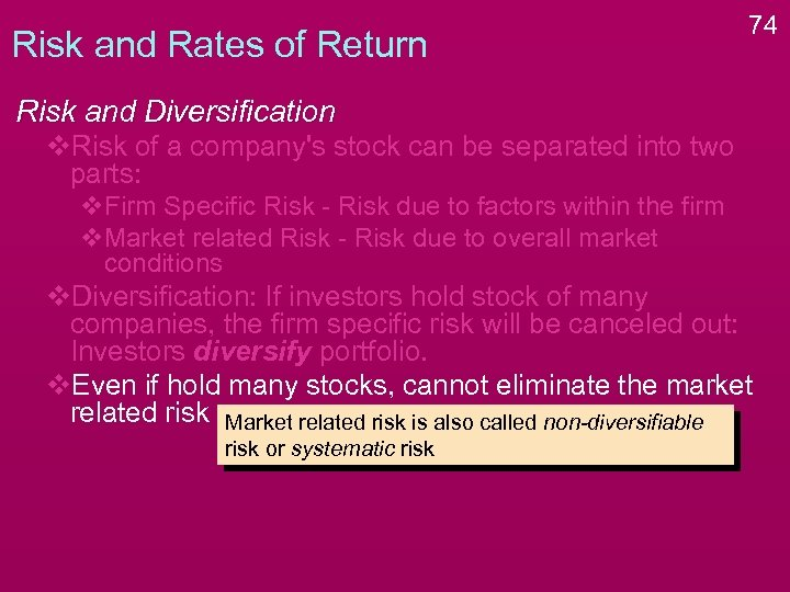 Risk and Rates of Return 74 Risk and Diversification v. Risk of a company's