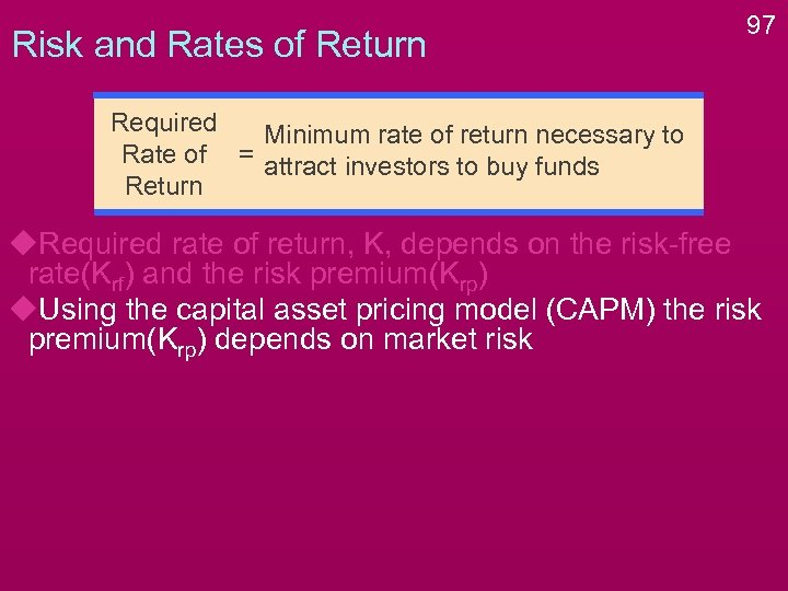 Risk and Rates of Return 97 Required Minimum rate of return necessary to Rate