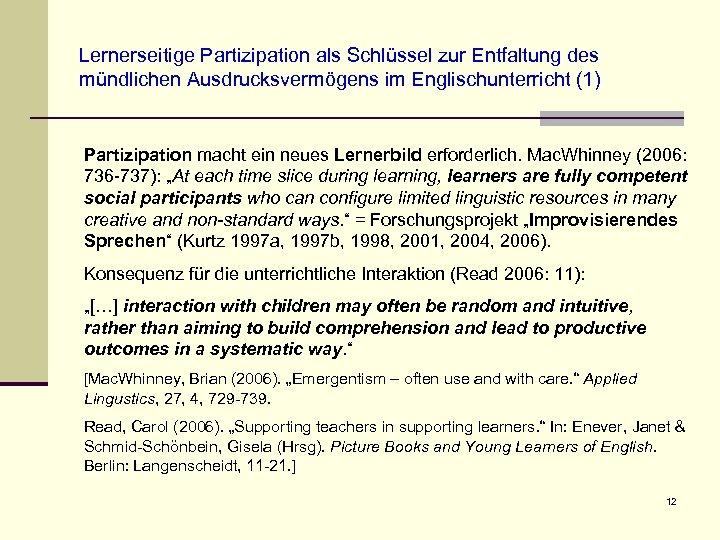Lernerseitige Partizipation als Schlüssel zur Entfaltung des mündlichen Ausdrucksvermögens im Englischunterricht (1) Partizipation macht