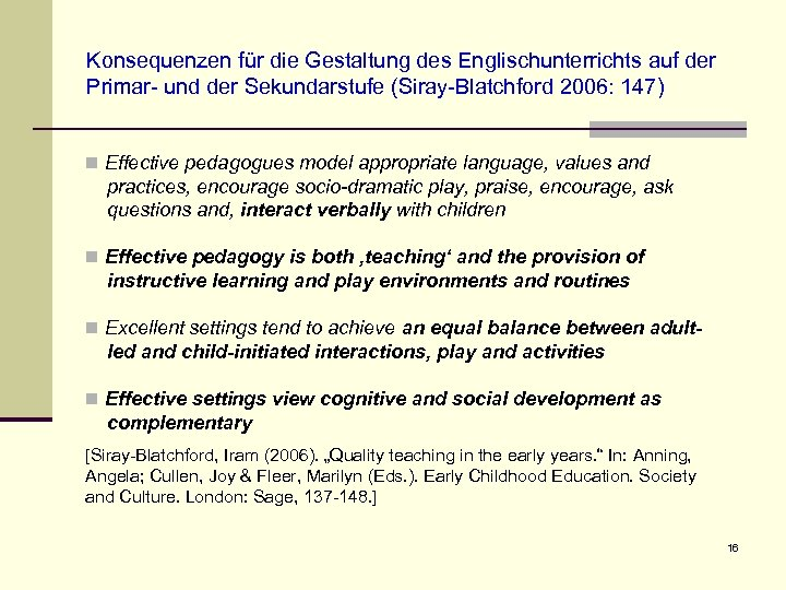 Konsequenzen für die Gestaltung des Englischunterrichts auf der Primar- und der Sekundarstufe (Siray-Blatchford 2006: