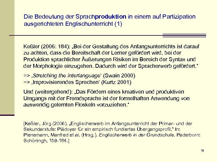 Die Bedeutung der Sprachproduktion in einem auf Partizipation ausgerichteten Englischunterricht (1) Keßler (2006: 184):