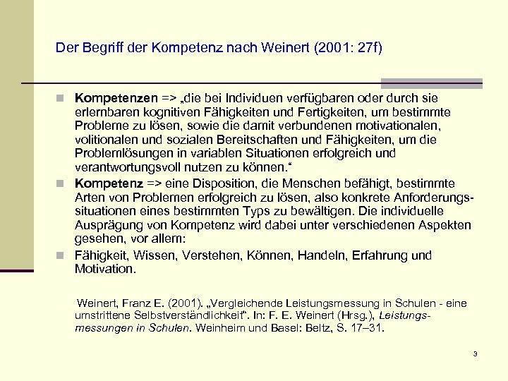 """Der Begriff der Kompetenz nach Weinert (2001: 27 f) n Kompetenzen => """"die bei"""