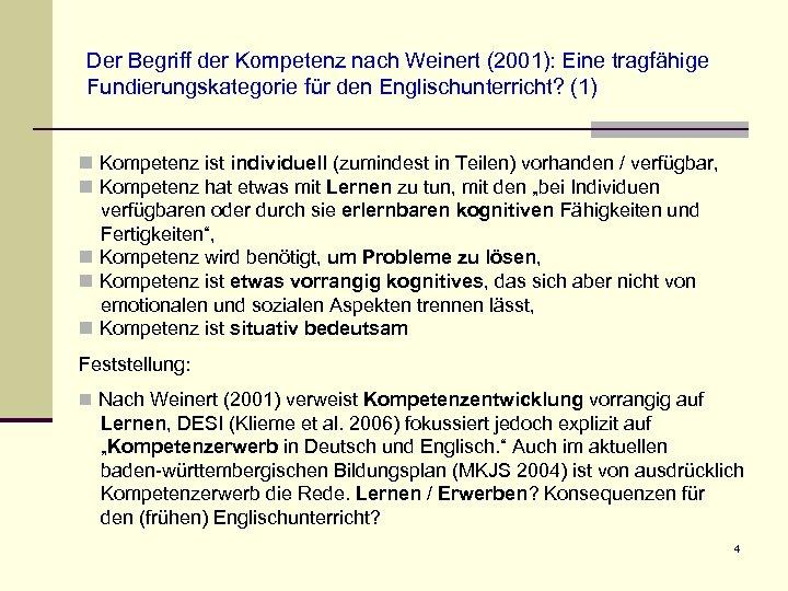 Der Begriff der Kompetenz nach Weinert (2001): Eine tragfähige Fundierungskategorie für den Englischunterricht? (1)