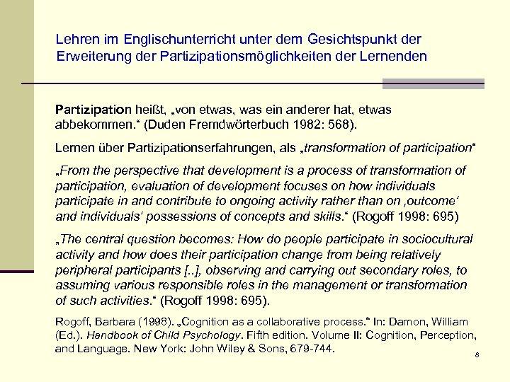Lehren im Englischunterricht unter dem Gesichtspunkt der Erweiterung der Partizipationsmöglichkeiten der Lernenden Partizipation heißt,