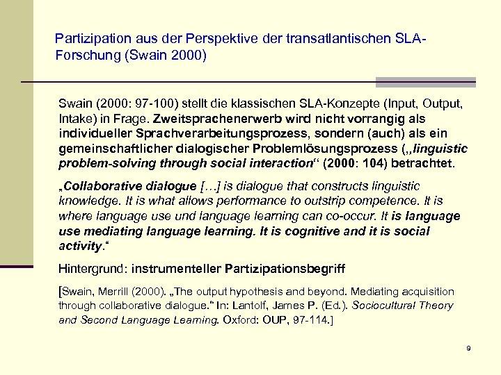 Partizipation aus der Perspektive der transatlantischen SLAForschung (Swain 2000) Swain (2000: 97 -100) stellt