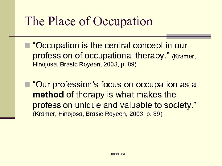 "The Place of Occupation n ""Occupation is the central concept in our profession of"