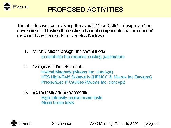 PROPOSED ACTIVITIES The plan focuses on revisiting the overall Muon Collider design, and on