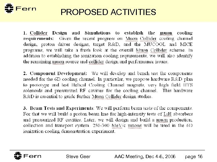 PROPOSED ACTIVITIES Steve Geer AAC Meeting, Dec 4 -6, 2006 page 16