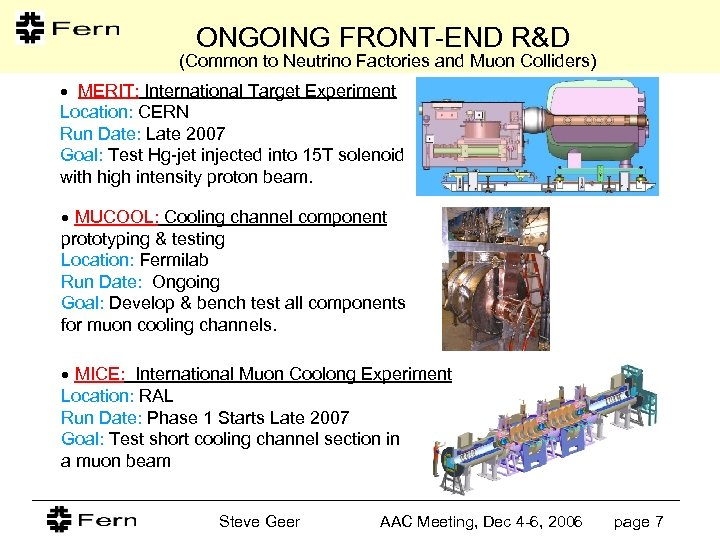ONGOING FRONT-END R&D (Common to Neutrino Factories and Muon Colliders) MERIT: International Target Experiment