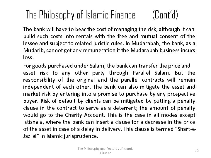 The Philosophy of Islamic Finance (Cont'd) The bank will have to bear the cost