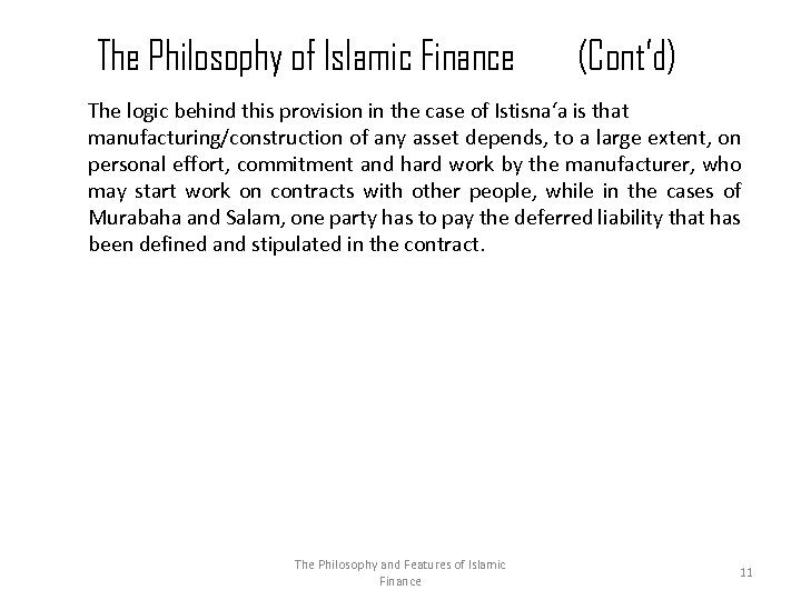 The Philosophy of Islamic Finance (Cont'd) The logic behind this provision in the case