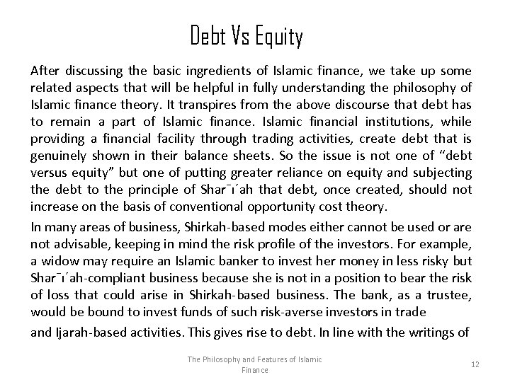 Debt Vs Equity After discussing the basic ingredients of Islamic finance, we take up